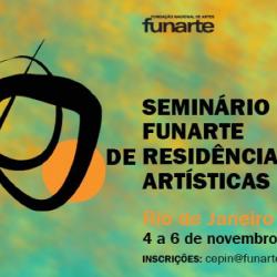 SEMINÁRIO FUNARTE DE RESIDÊNCIAS ARTÍSTICAS