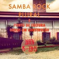 PONTO DE CULTURA e SAMBA ROCK PLURAL