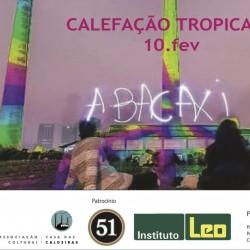 Calefação Tropicaos - 10.fev